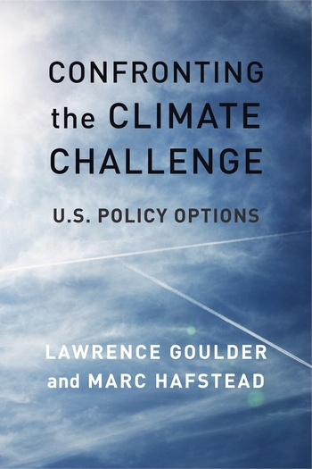 cover of book Confronting the Climate Challenge: U.S. Policy Options by Lawrence Goulder and Marc Hafstead