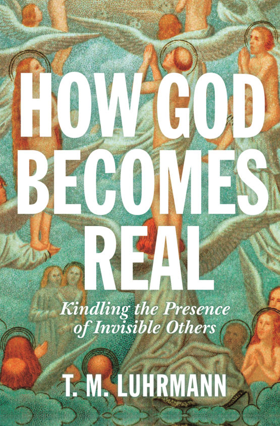 Book cover of How God Becomes Real