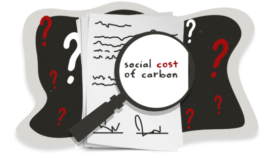 """Illustration of a magnifying glass over a a document, revealing the words """"social cost of carbon."""" The document is otherwise illegible but seems to have two signature lines at the bottom."""